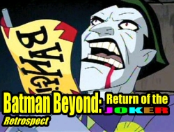 Batman Beyond Return of the Joker Retrospect