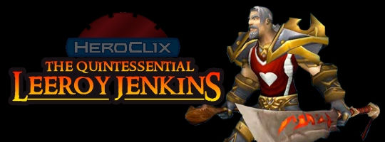 The Quintessential Leeroy Jenkins HeroClix Dial