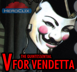 The Quintessential V for Vendetta HeroClix Dial
