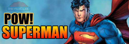 Pow! Superman HeroClix Strategy