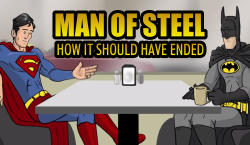 Man of Steel How It Should Have ended