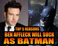 Top 10 Reasons Ben Affleck Will Suck as Batman