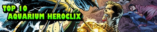 HeroClix Top 10 Aquarium