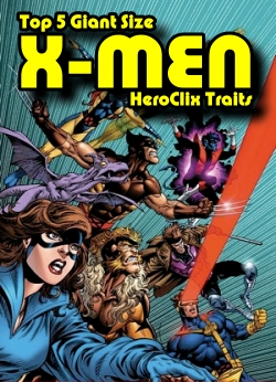 Top 5 Giant Size X-Men HeroClix Traits